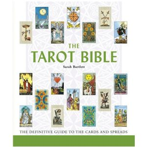 Tarot Bible: The Definitive Guide to the Cards and Spreads