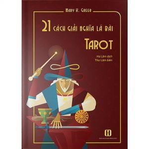 21 Cách Giải Nghĩa Lá Bài Tarot