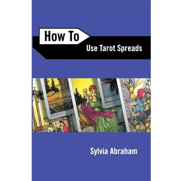 How To Use Tarot Spreads
