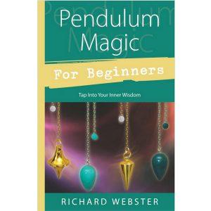 Pendulum Magic for Beginners: Tap Into Your Inner Wisdom