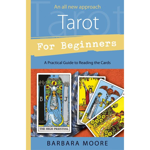 Tarot for Beginners: A Practical Guide to Reading the Cards