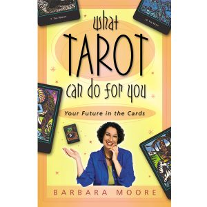 What Tarot Can Do For You: Your Future in the Cards